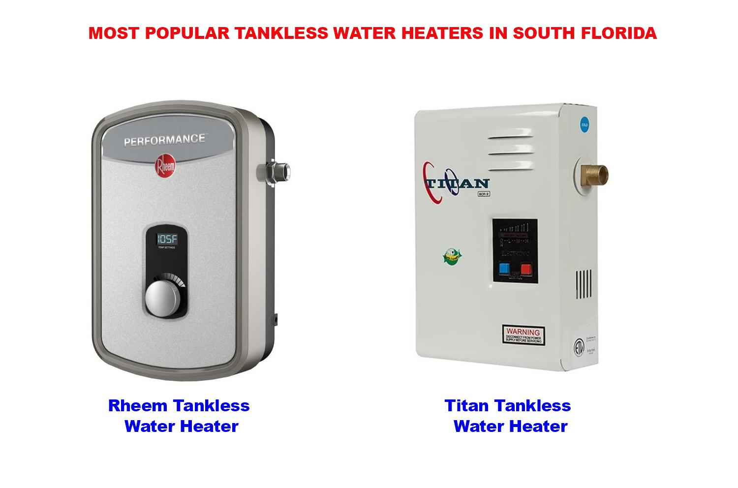 Most Popular Tankless Water Heaters in Broward, Miami and Palm Beach